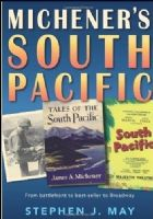 Michener`s South Pacific: From Battlefront to Broadway Book